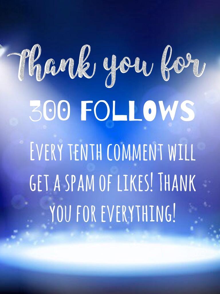 Thank you for 300 follows!