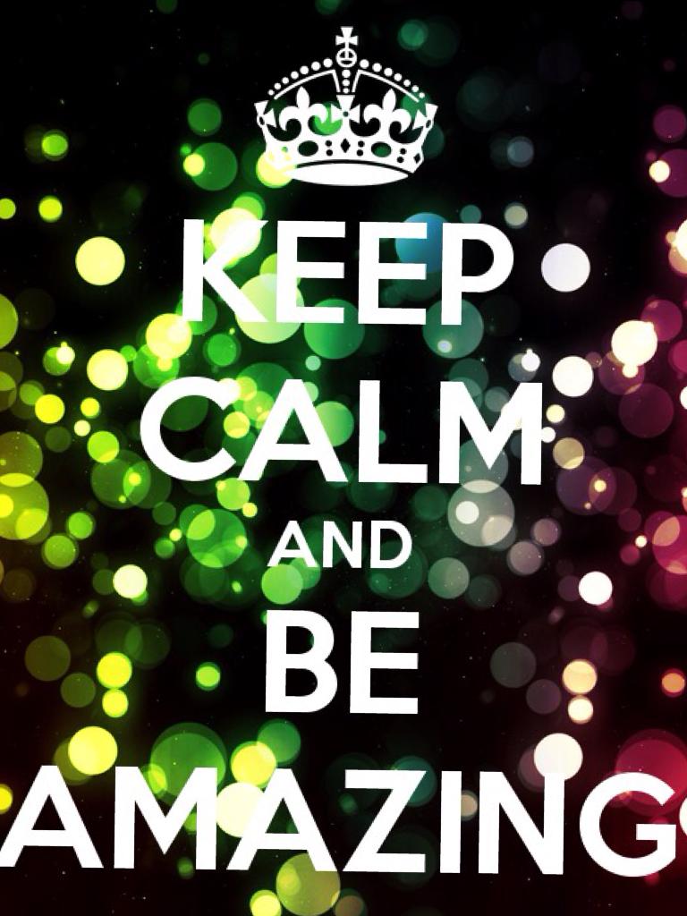 Be Amazing!😉