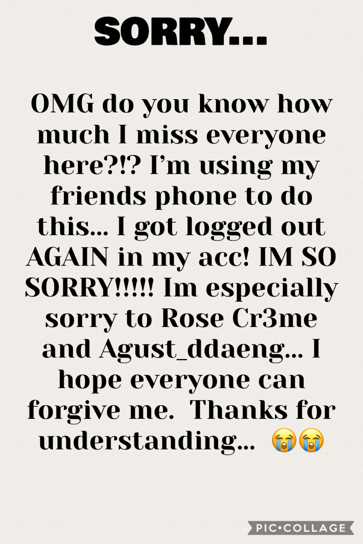 I HOPE EVERYONE CAN FORGIVE ME...