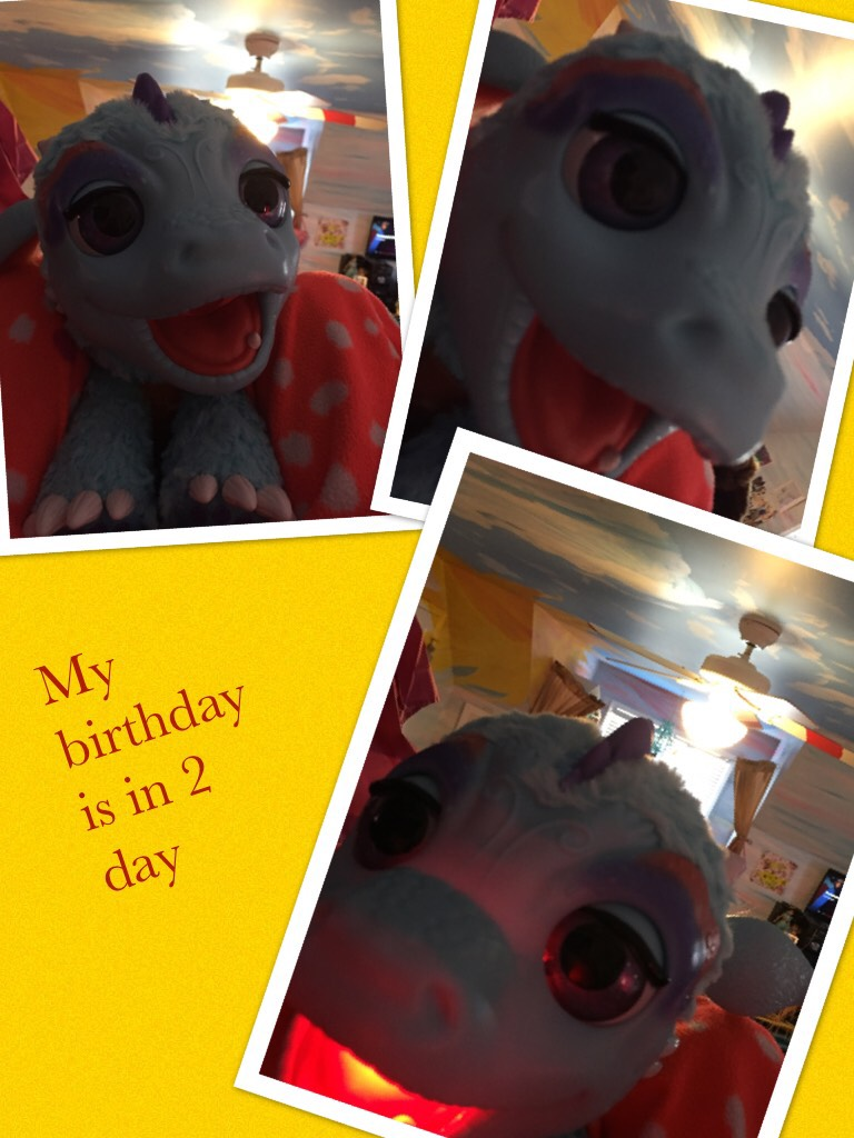 My birthday is in 2 day