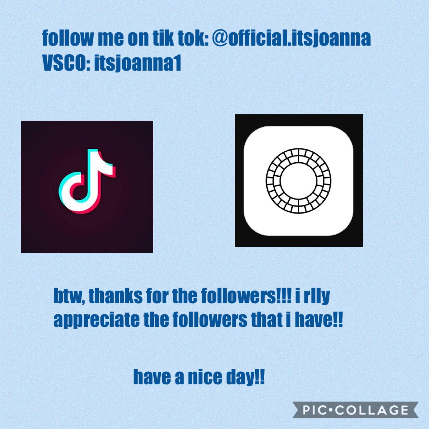 make sure to follow on tik tok and on VSCO!