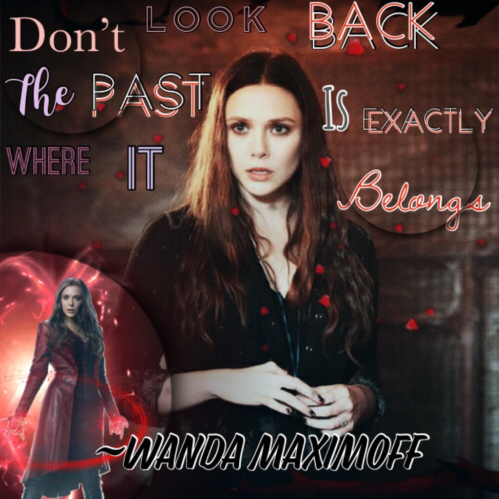 "Tapp🤣  Ending this theme right with the amazing Scarlett Witch aka Wanda Maximoff😍  ""Don't look back the past is exactly where it belongs""~Wanda Maximoff"