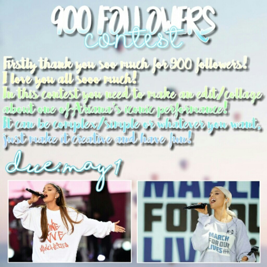 ⛅TAP⛅ Hii! I'm back with a new contest! Please enter, hope you like it!  Thank you soo much for 900 followers! You're the sweetest! In this contest you need to make a collage (what can be simple or complex) about One Love Manchester or March For Our Lives