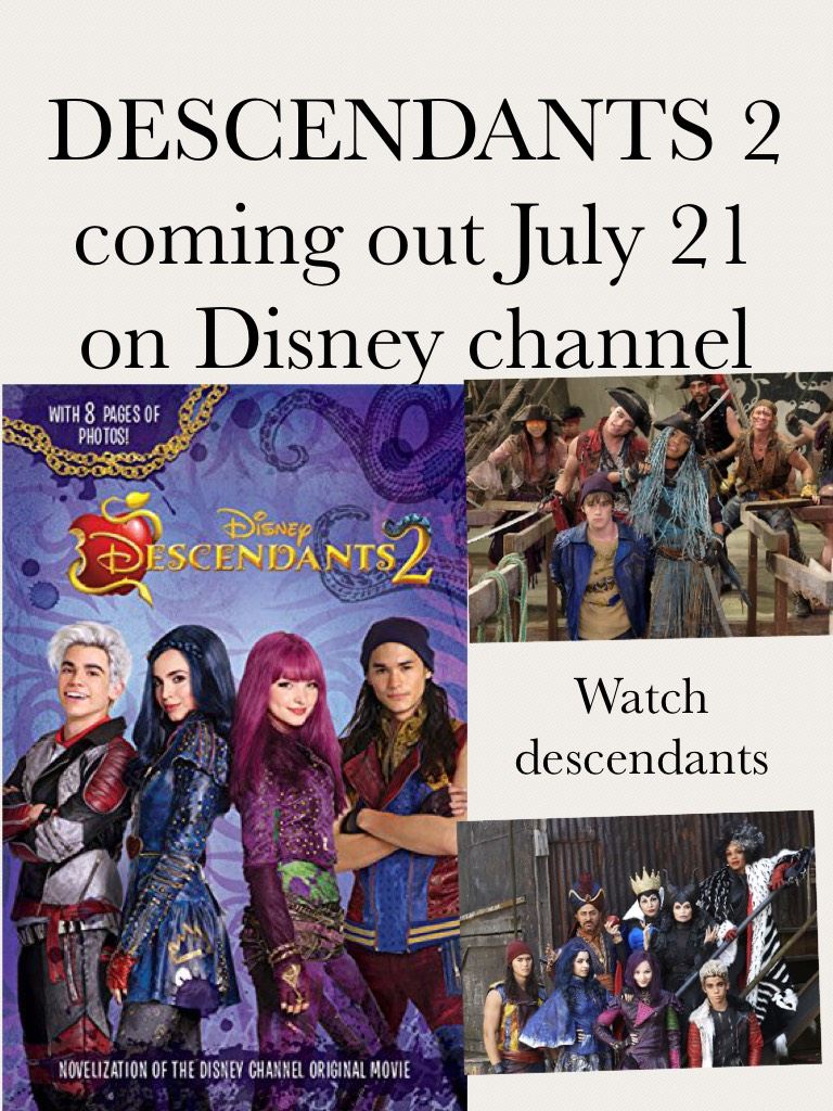 DESCENDANTS 2 coming out July 21