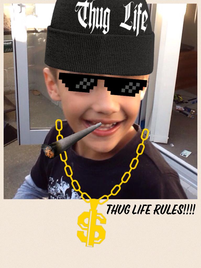 Thug life RULES!!!!