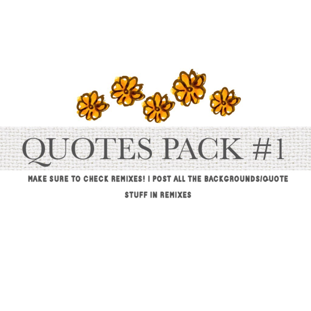 🍃CLICK🍃 First quotes pack! Comment below if u like the type of quotes I'm posting