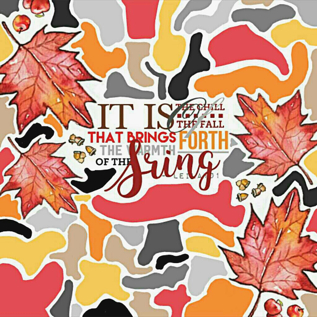 My Quote! I'm SUPER happy with this one! Rate 1-10?! *click*  Be sure to give credit for the mosaic idea! Autumn Time Stickers!💕  Tags: PicCollage typography pconly collage autumn fall PicCollage Only stickers Autumn Time Stickers! Colors #feautureplz Lei
