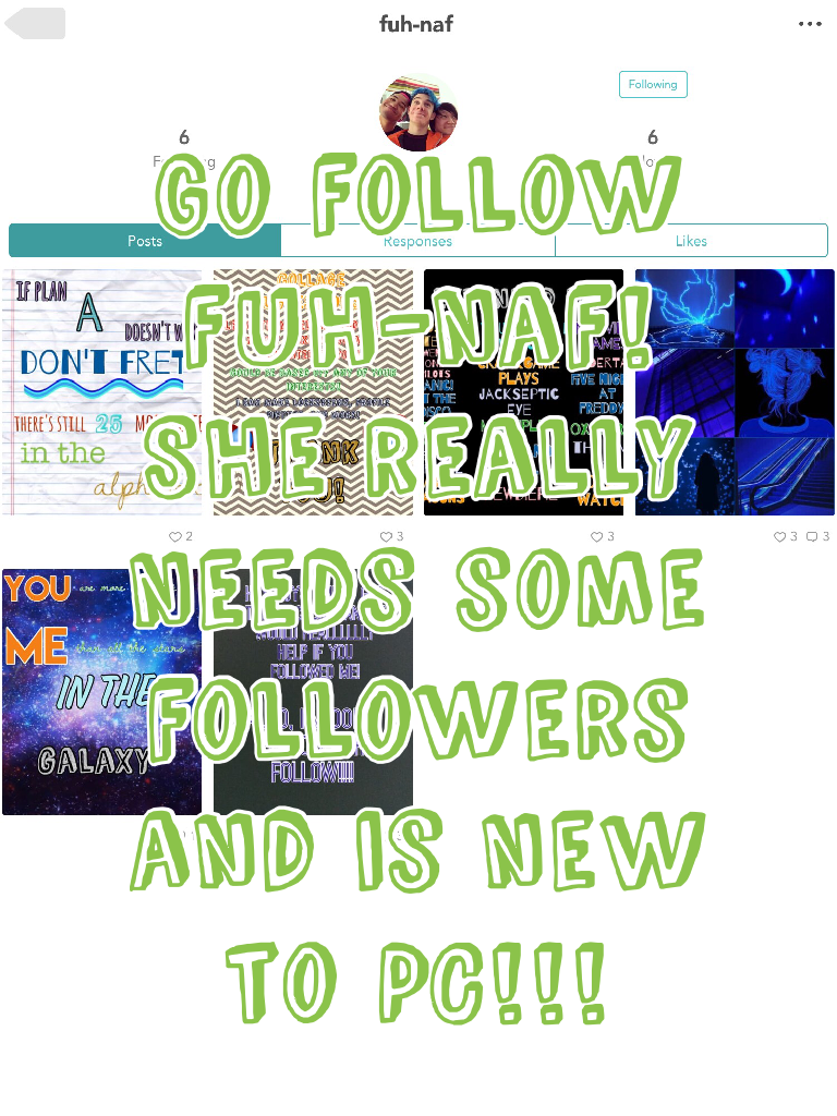 Tap the 👗 Go follow fuh-naf! She really needs some followers and is new to PC!!!