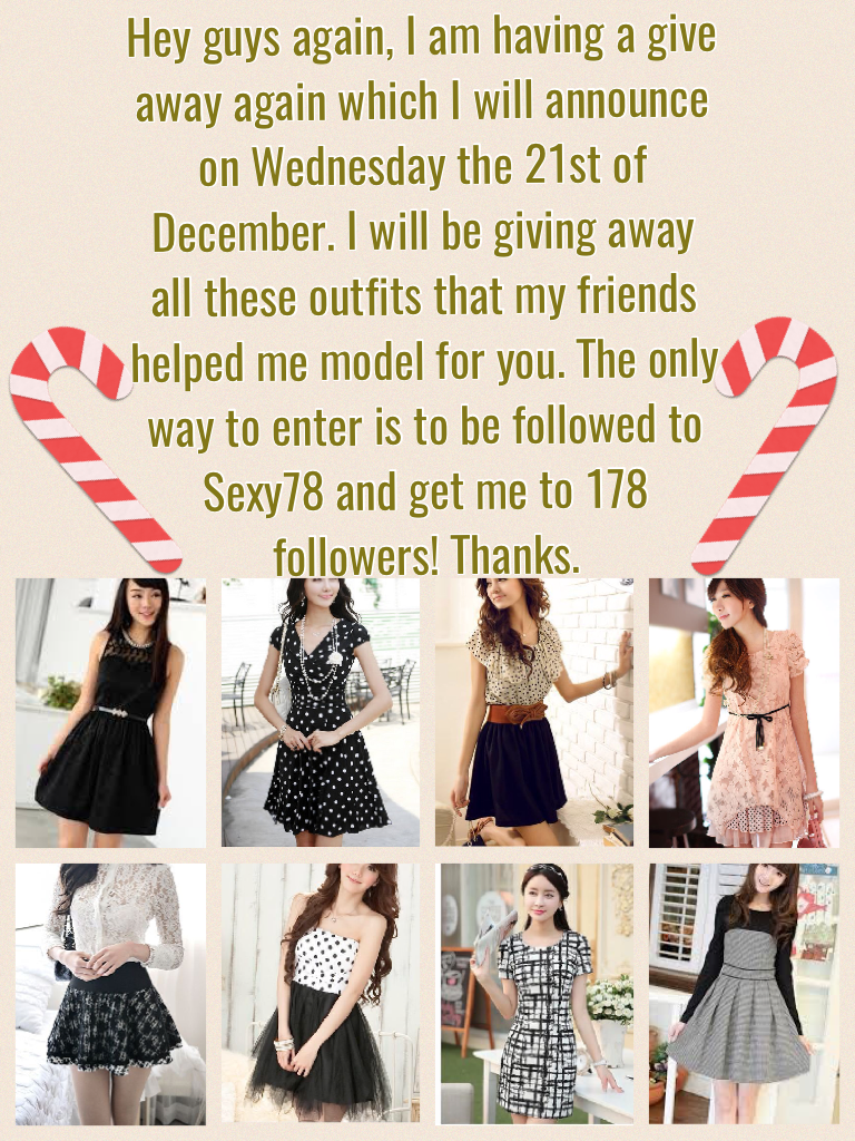 Hey guys again, I am having a give away again which I will announce on Wednesday the 21st of December. I will be giving away all these outfits that my friends helped me model for you. The only way to enter is to be followed to Sexy78 and get me to 178 fol