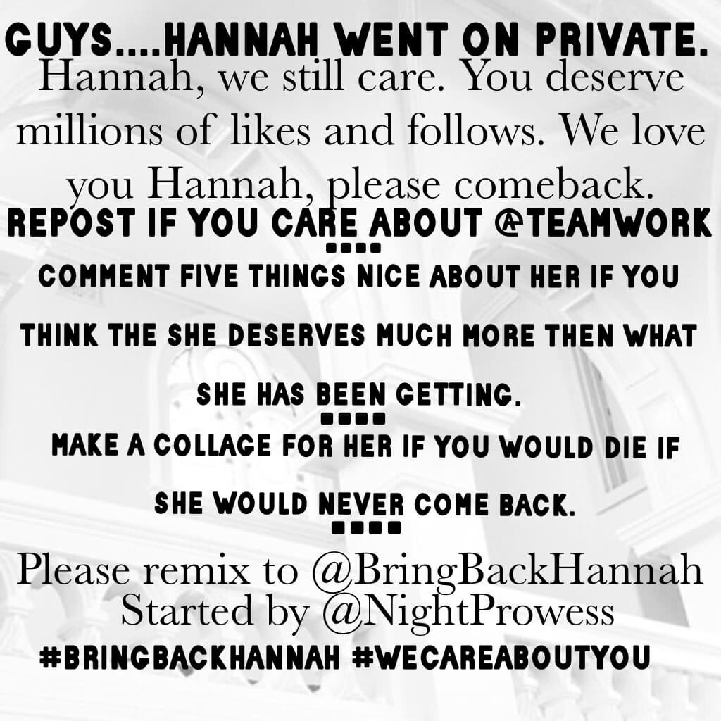 Repost!!!! Don't let Hannah leave!!! Show her some love and get her to stay!!!!! #BRINGBACKHANNAH