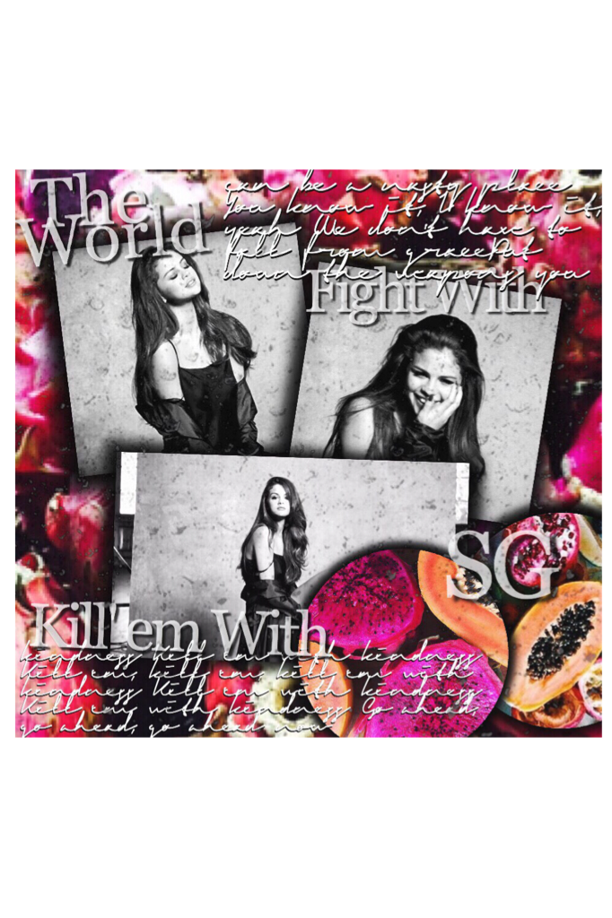 Selena.G🎶❤️🕸 inspired by: Trxpicalmixer ... 🎶:Selena Gomez - Kill Em With Kindness:🎶