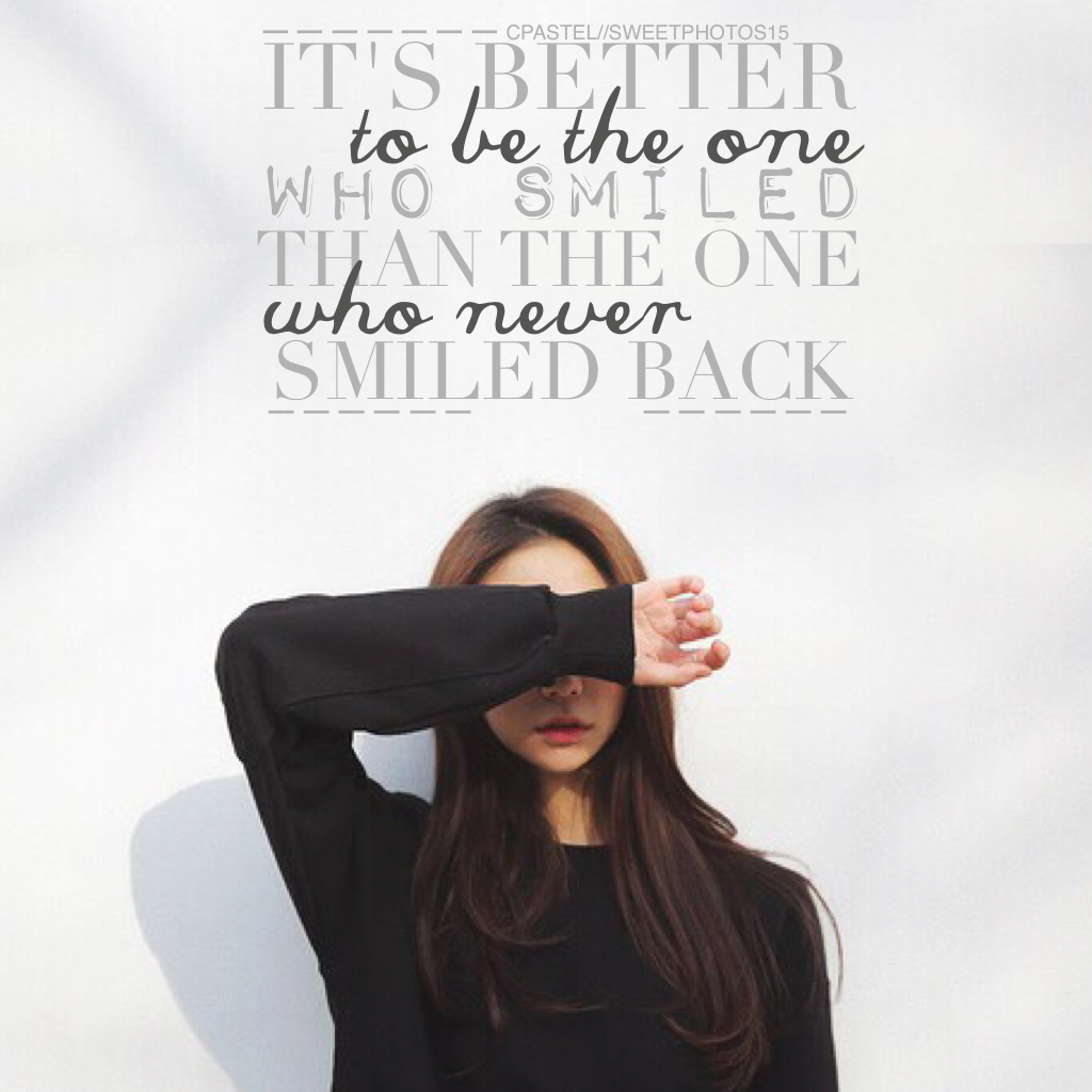 collab with… (click)  the AMAZING sweetphotos15!  please go follow her ASAP 👆  I love this quote ✨ rate?