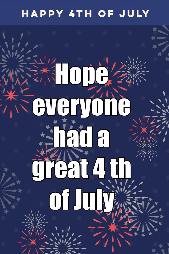 Happy 4 th of July everyone 🎉❤️ be safe and have fun👍🏻
