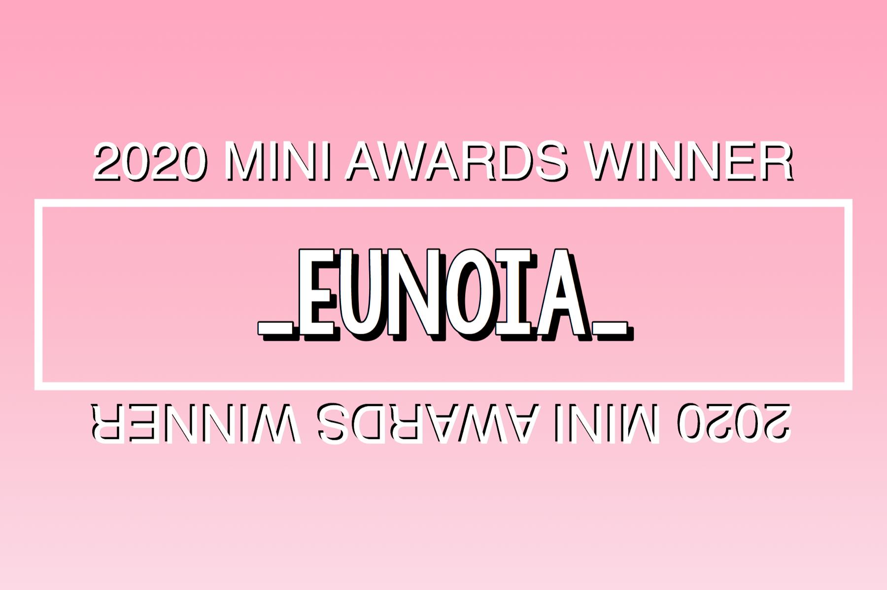 2020 Mini Awards Winner @_eunoia_!