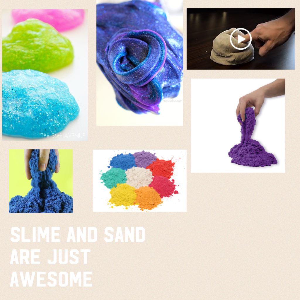 Slime and sand are just awesome