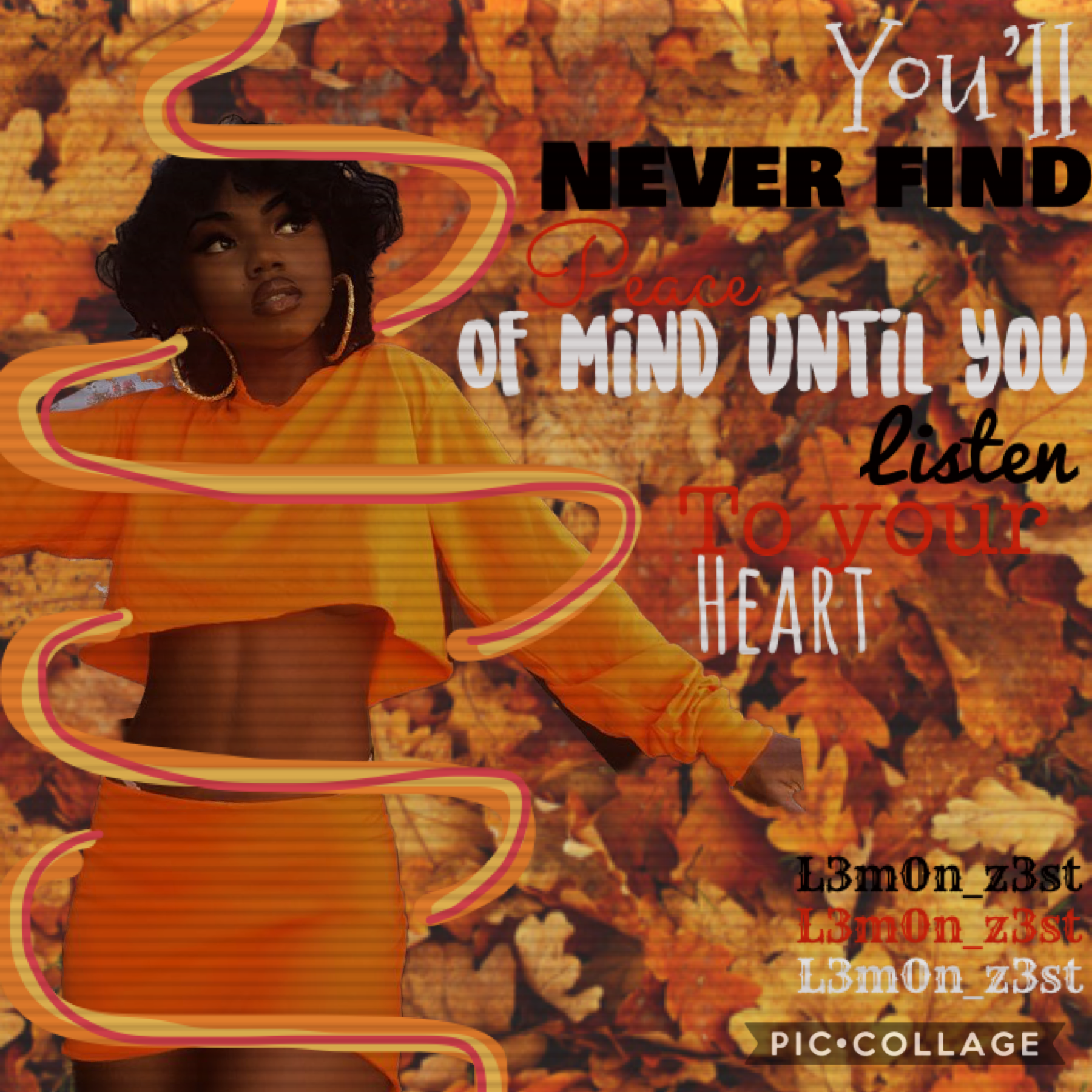 Black Lives Matter 🖤🧡  You'll never find peace of mind until you listen to your heart