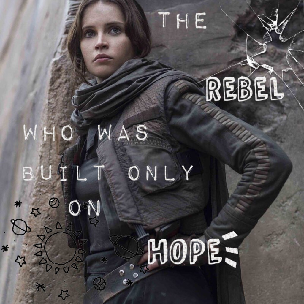 Rebel, Rebel, Rebel,...  Oh yeah. Jyn Erso! Whooooo hooooo!!!! Who else cried at the end of this movie? 😢  Anyway hope you like! Comment what else I should do. I'll probably do boys next. 👋