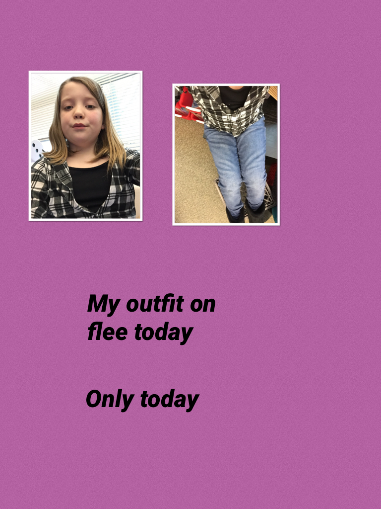 Only today my outfit