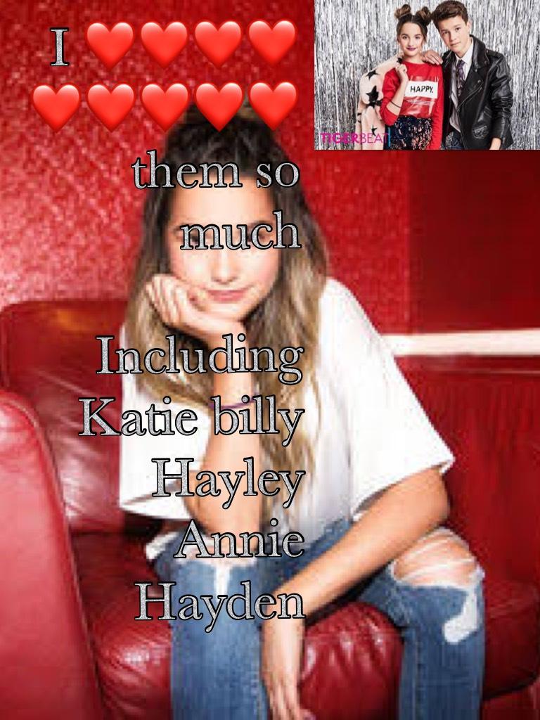 I ❤️❤️❤️❤️❤️❤️❤️❤️❤️ them so much   Including Katie billy Hayley Annie Hayden