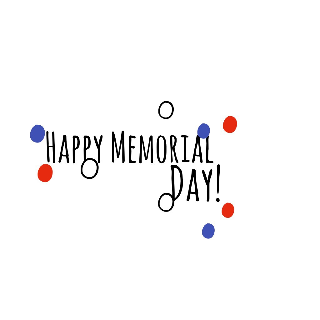 Happy Memorial Day! Remember its not just about cookouts and swimming its all about those who served our country! I'm going to Travis's house for cookout. His dad, grandad, and uncle are all vetrans
