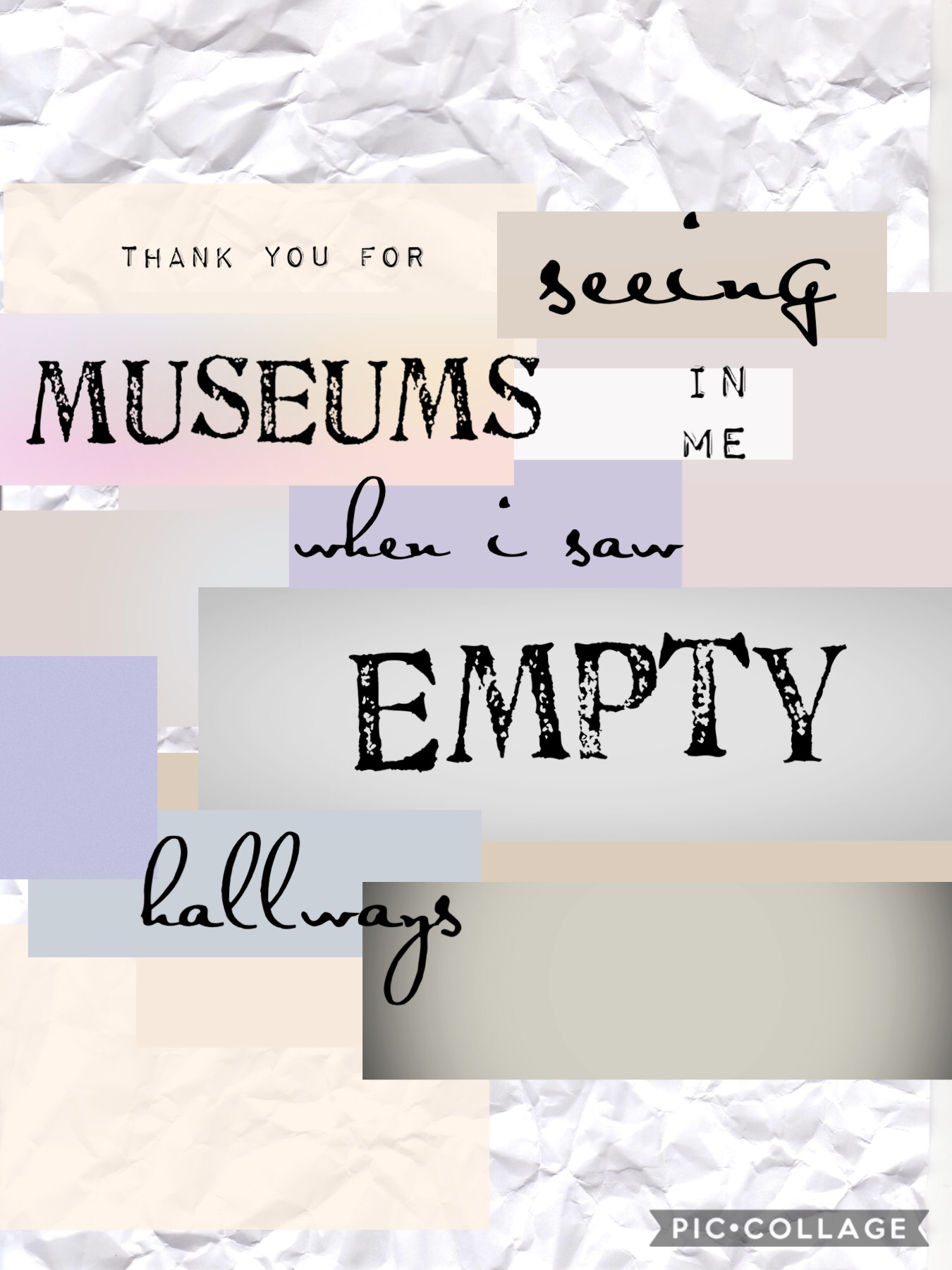 Thank you for seeing museums in me when I saw empty hallways ❤️