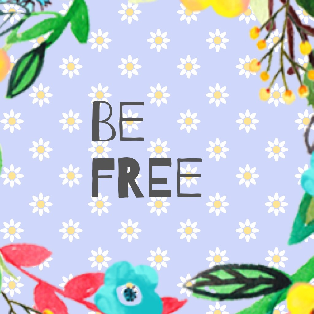 Be free  My first ever picCollage I've posted