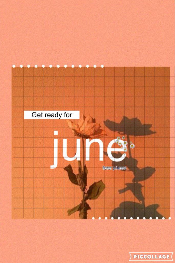 June! This is really late but oh well 😂✨