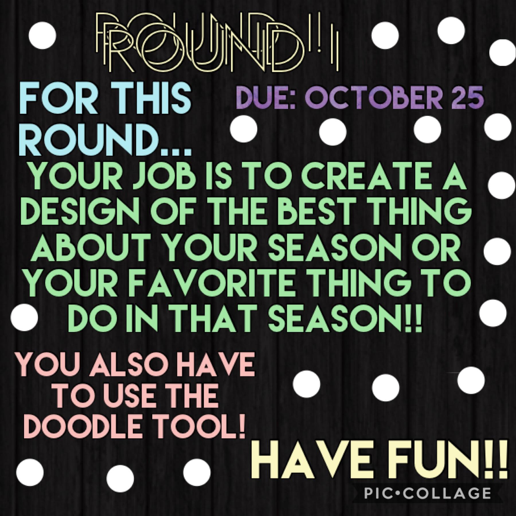 Round 1!! Have fun!