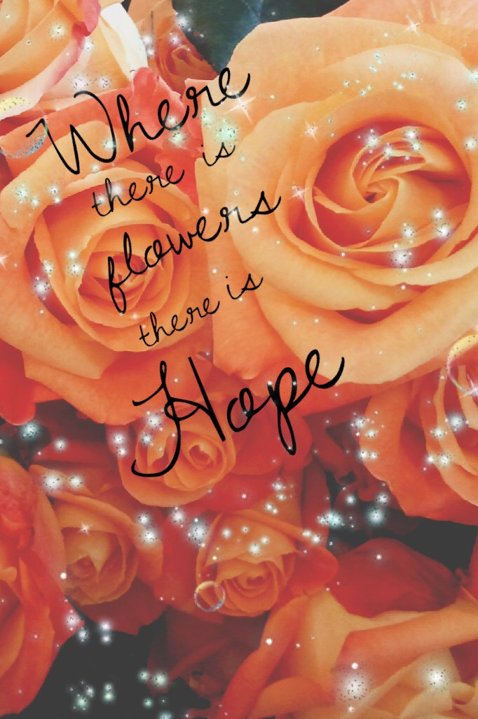 ✴️Where there is flowers, there is hope✴️