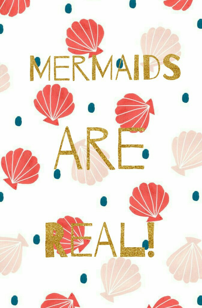 Mermaids are real! No doubt about it!😊☺🐚🐙
