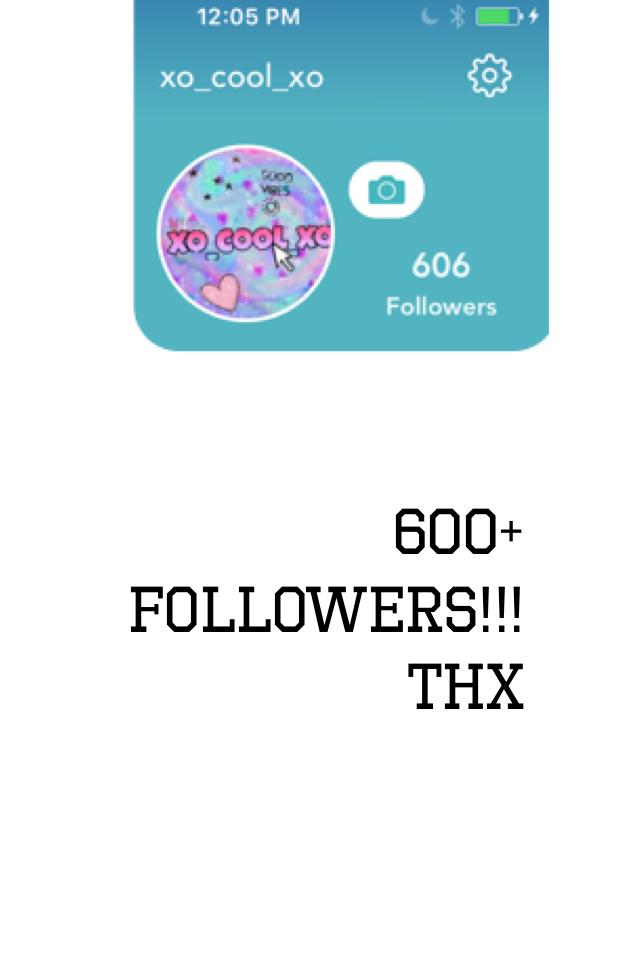 600+ followers!!! Thx