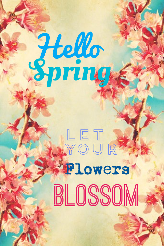 Spring is here- happiness is near!