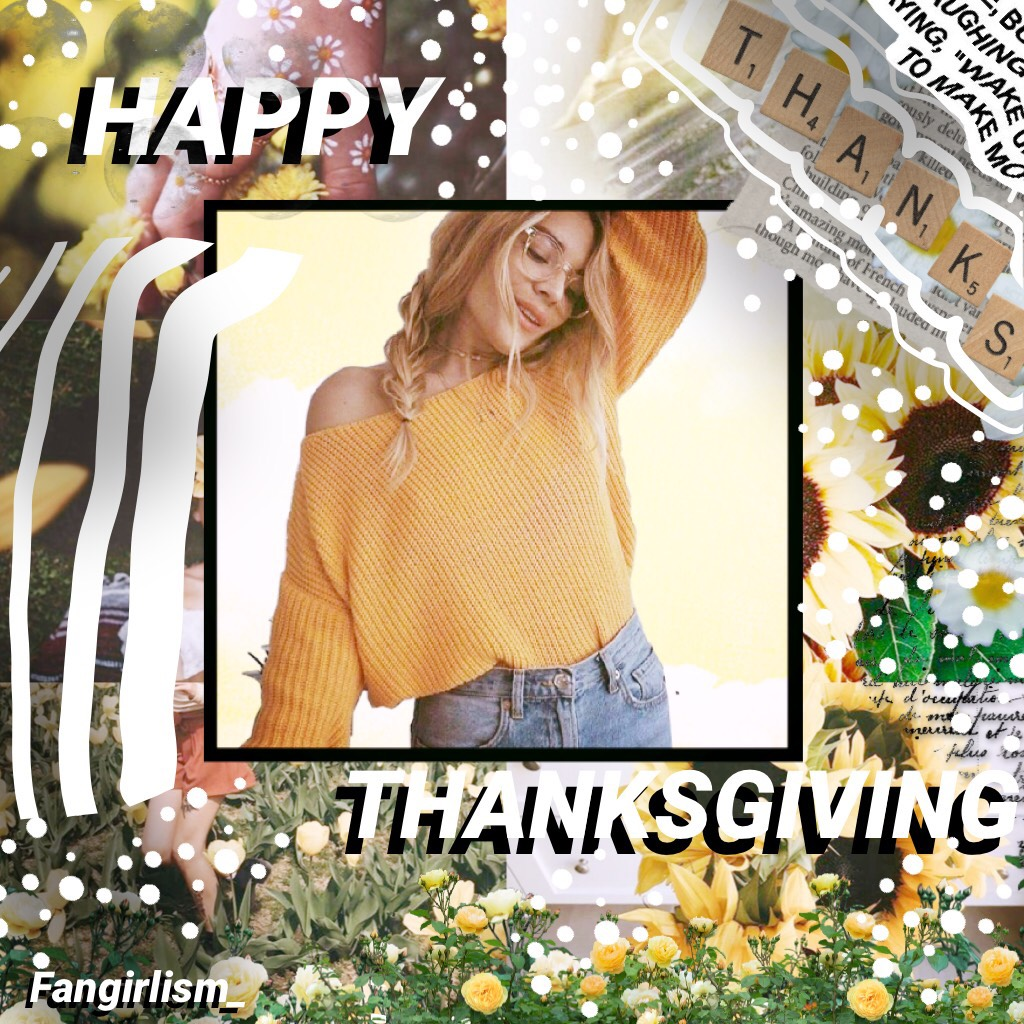 🌼tap🌼  HAPPY THANKSGIVING!!!!🍁🦃🍂I PROBS GAINED LIKE 10 POUNDS TODAY BUT WHO CARES 😂 •GUYS I'm so excited for tomorrow bc we're hanging up our Christmas decorations and IM SO EXCITED BC I LOVE CHRISTMAS WELFISIKJRKEHB•