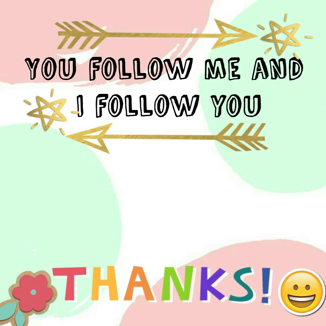 You follow me and I follow you
