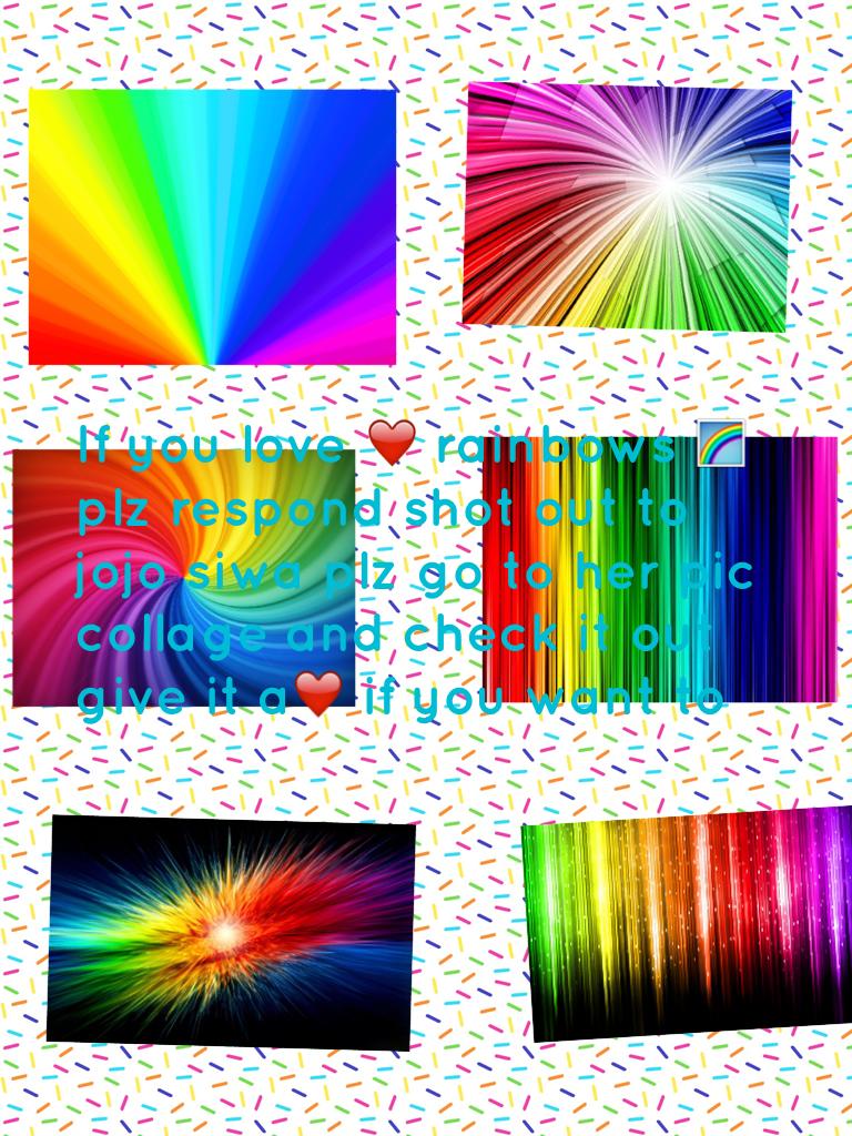 If you love ❤️ rainbows 🌈 plz respond shot out to jojo siwa