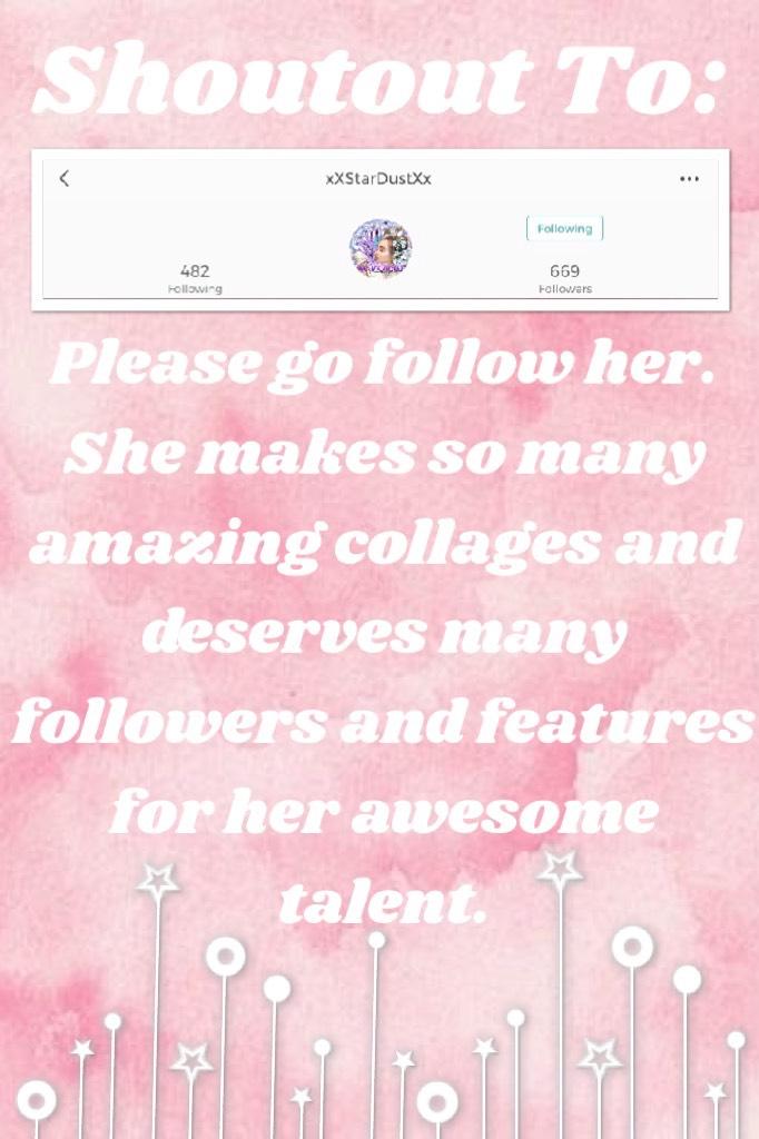 Shoutout To: xXStarDustXx go follow her.
