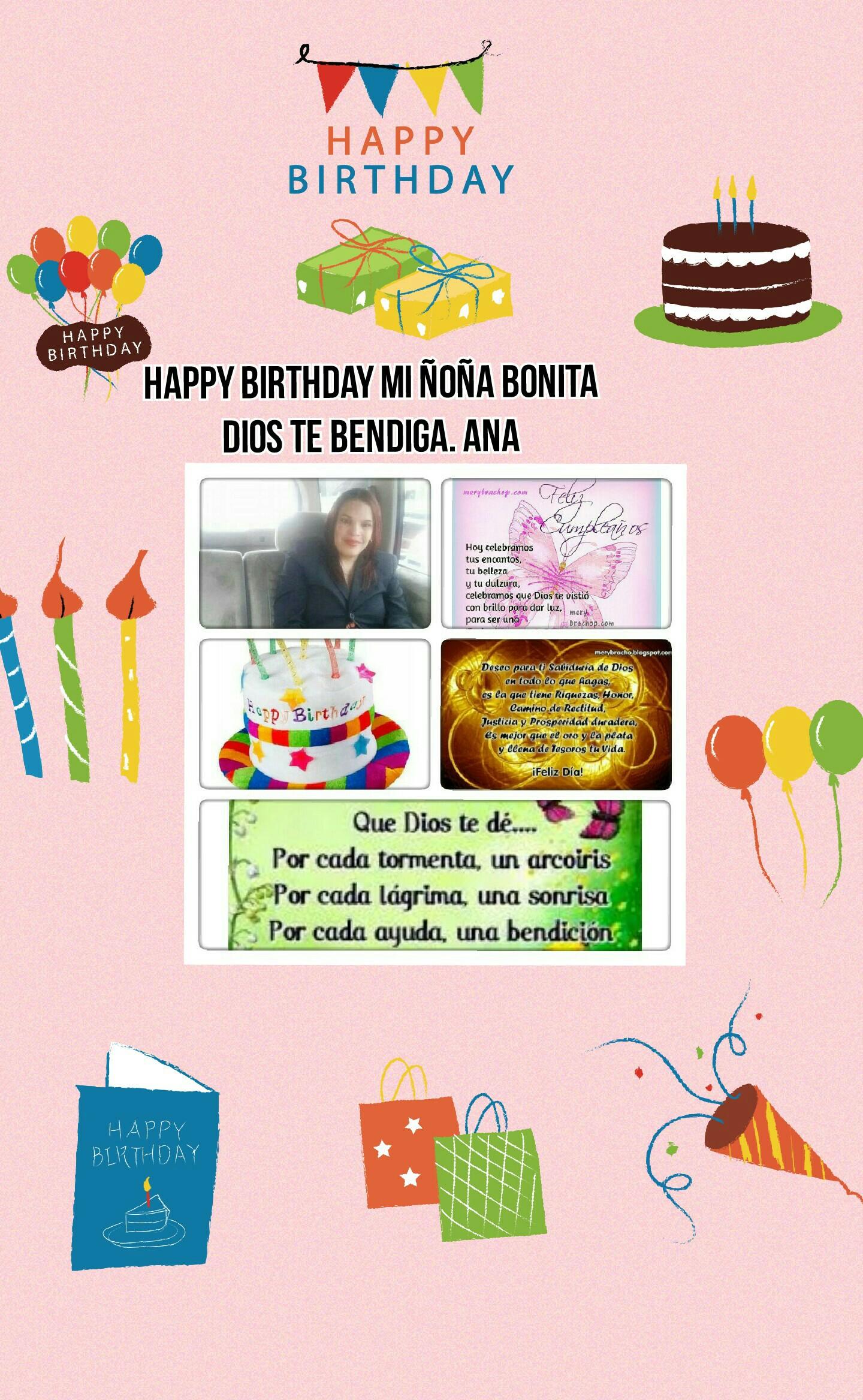 Happy Birthday mi ñoña bonita DIOS TE BENDIGA. ANA