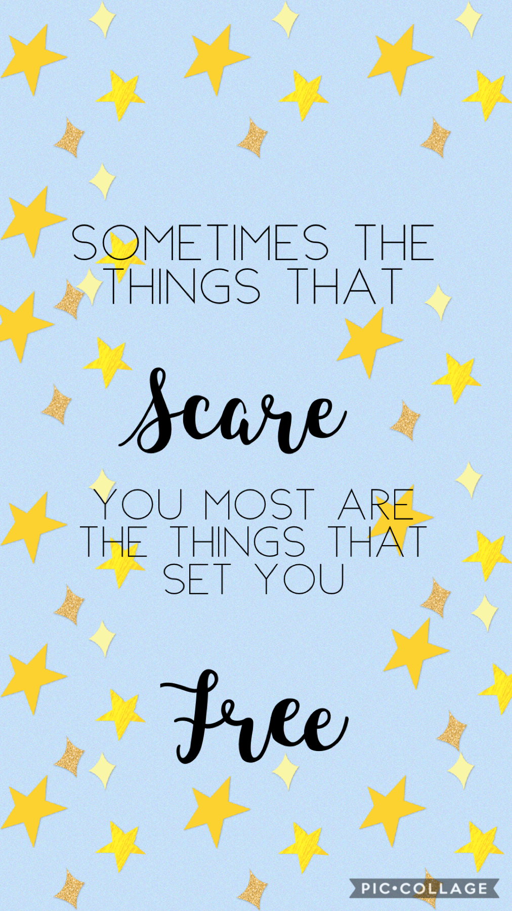 Sometime the things that set you  free