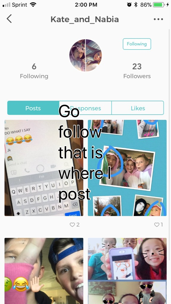 Go follow that is where I post