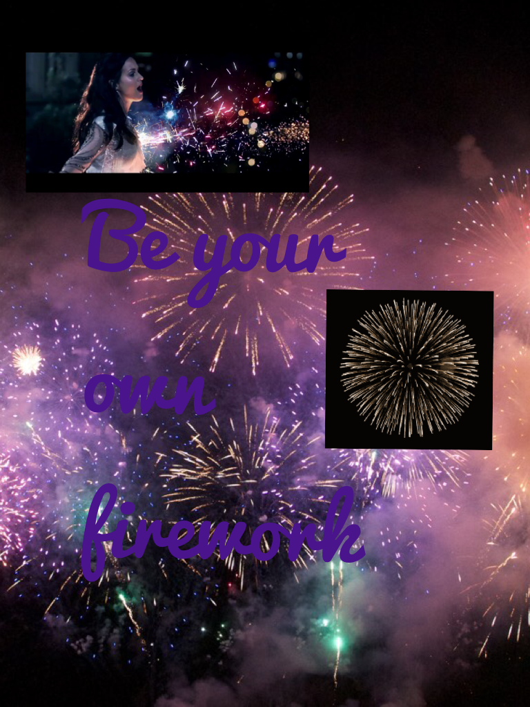 Be your own firework