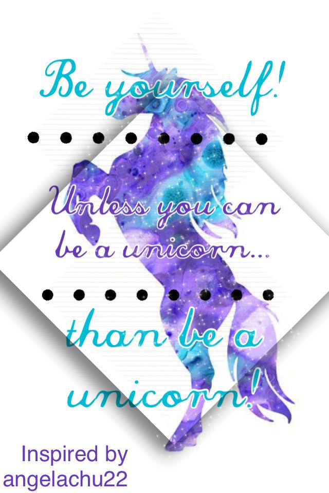 I like my self... But I would rather be a unicorn!