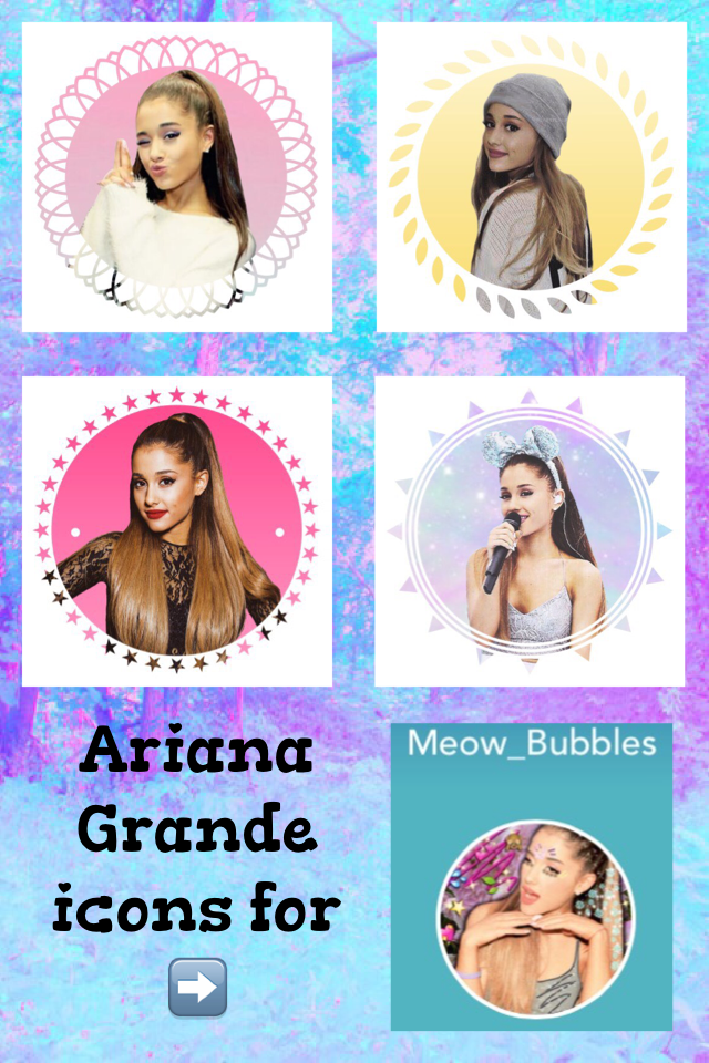 Ariana Grande icons