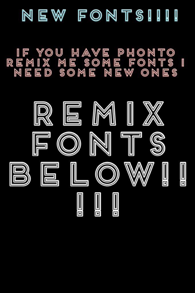 Remix fonts below!!!!!