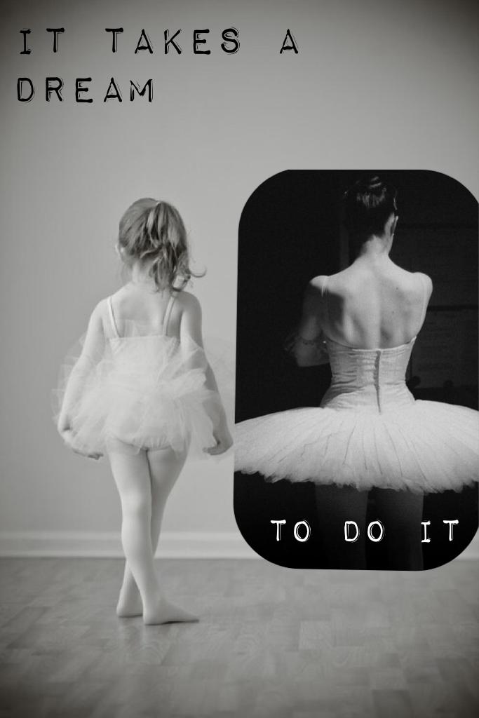 It takes a dream