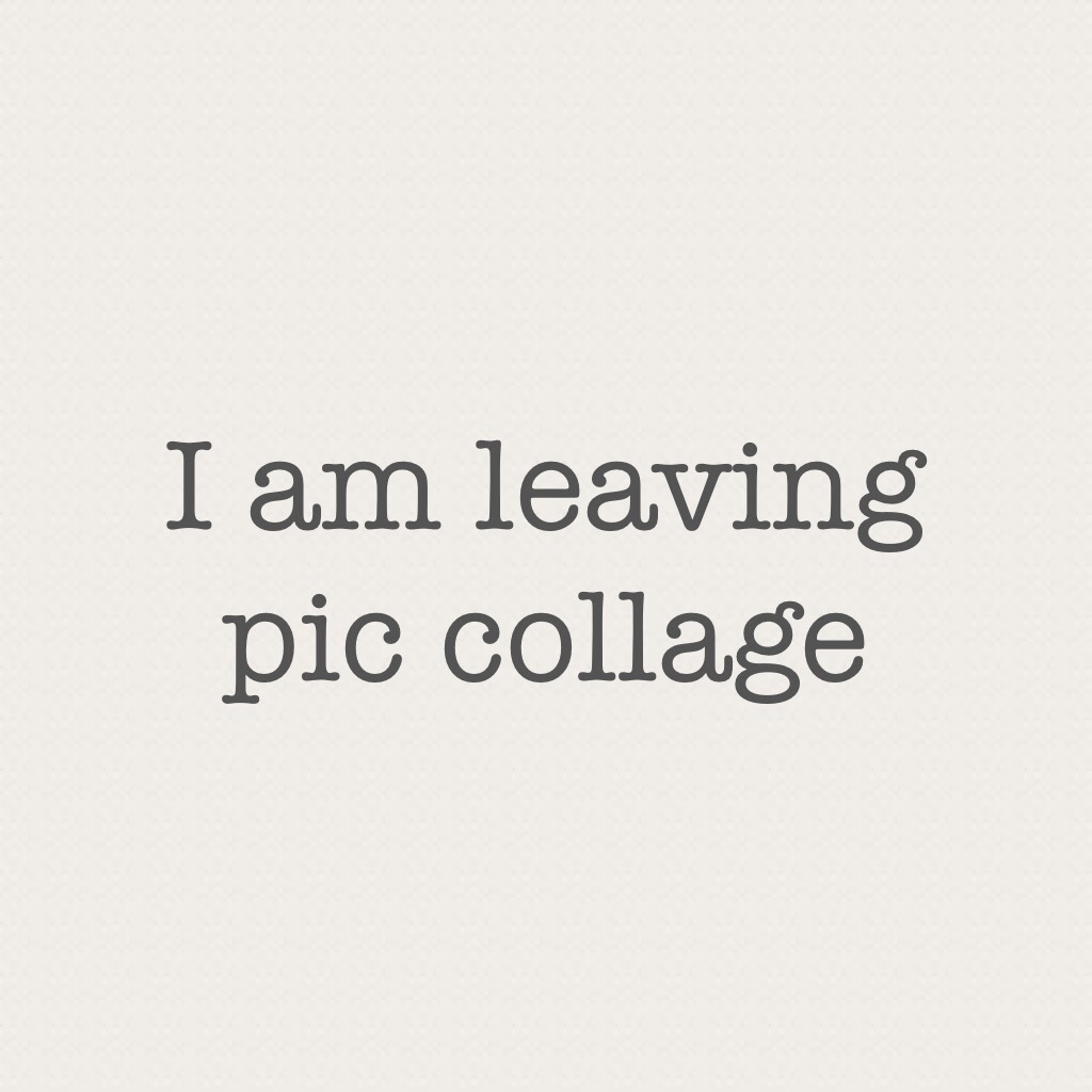 I am leaving pic collage