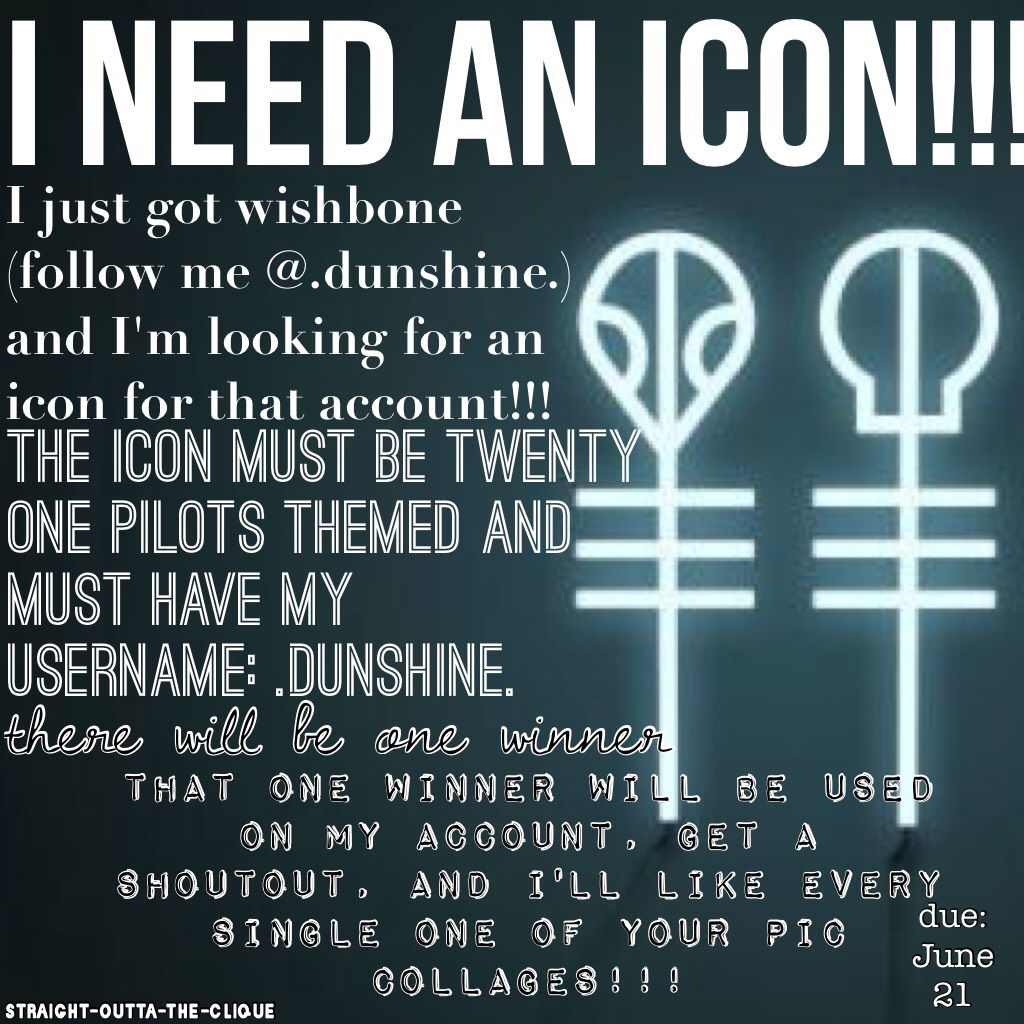 I need an icon!!! Please enter I want a really awesome icon!!! Due June 21! GoOd LuCk!1!!1!1