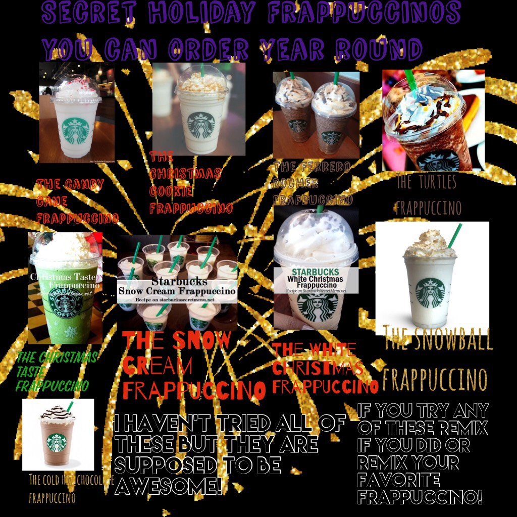 Secret holiday Frappuccinos you can order year round!!!!