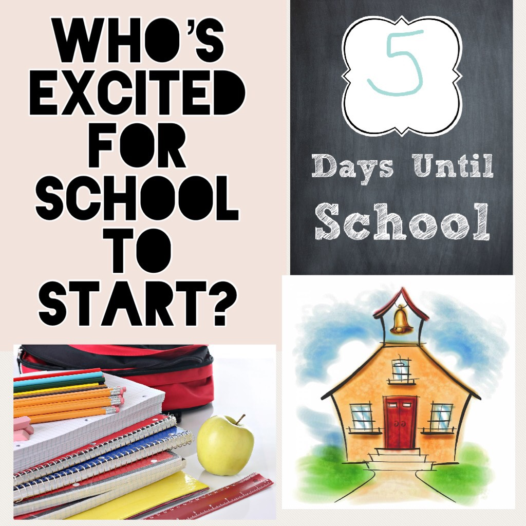 Who's excited for school to start? Comment down below.