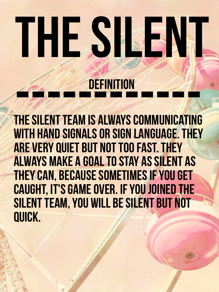 The silent ------------