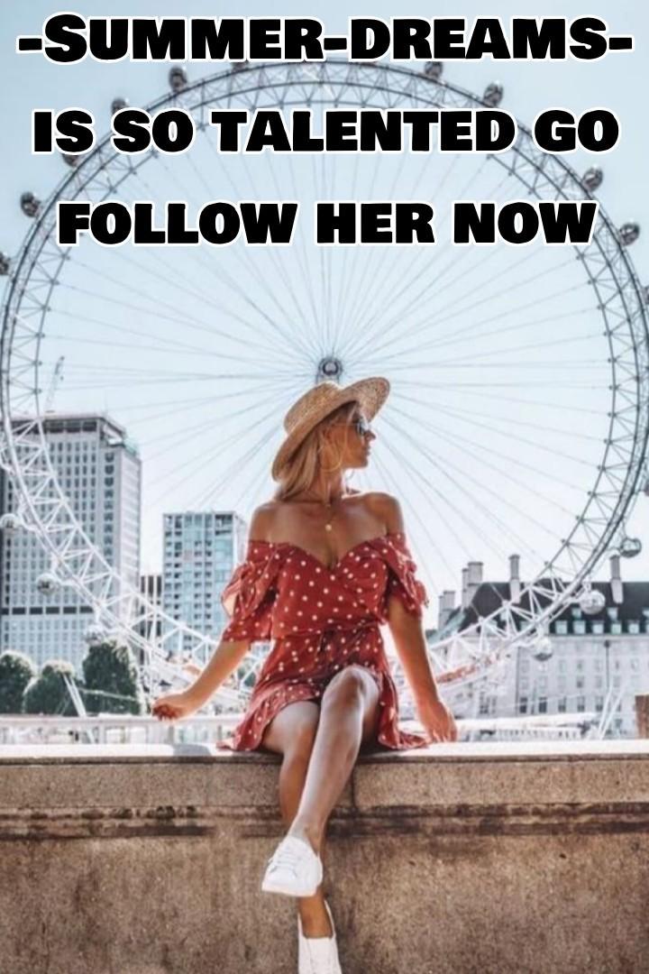 Go follow her @ -summer-dreams-